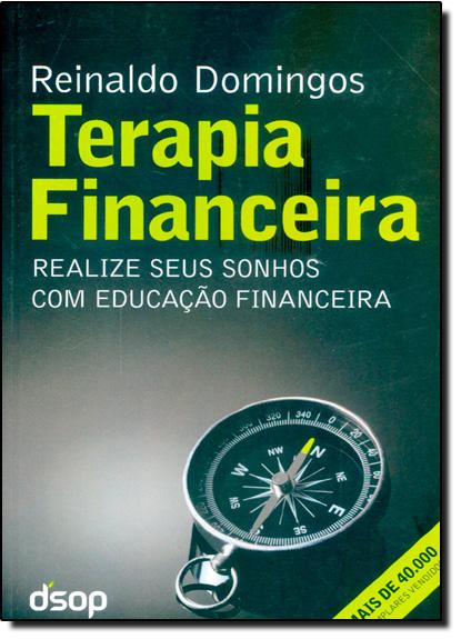 Terapia Financeira: Realize Seus Sonhos Com Educação Financeira, livro de Reinaldo Domingos