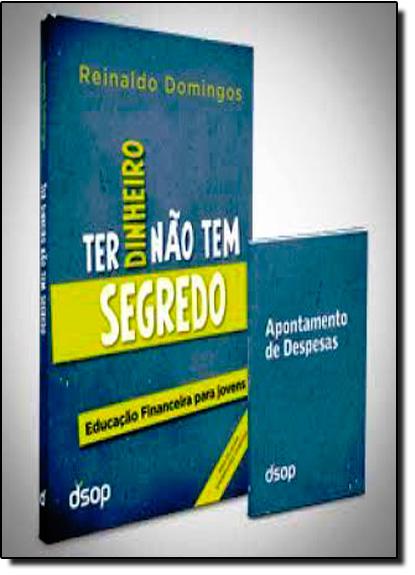 Ter Dinheiro Não Tem Segredo - Versão Economica - Acompanha Apontamento de Despesas, livro de Reinaldo Domingos