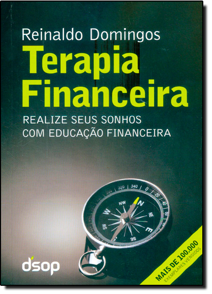 Terapia Financeira: Realize Seus Sonhos Com Educação Financeira - Versão Economica, livro de Reinaldo Domingos
