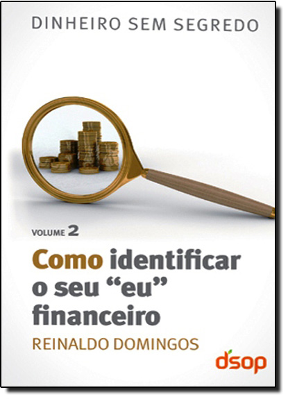 Como Identificar o Seu eu Financeiro - Vol.2, livro de Reinaldo Domingos