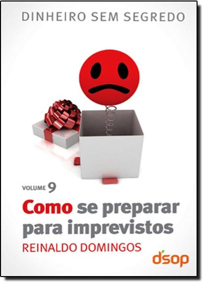 Como se Preparar para Imprevistos - Vol.9, livro de Reinaldo Domingos