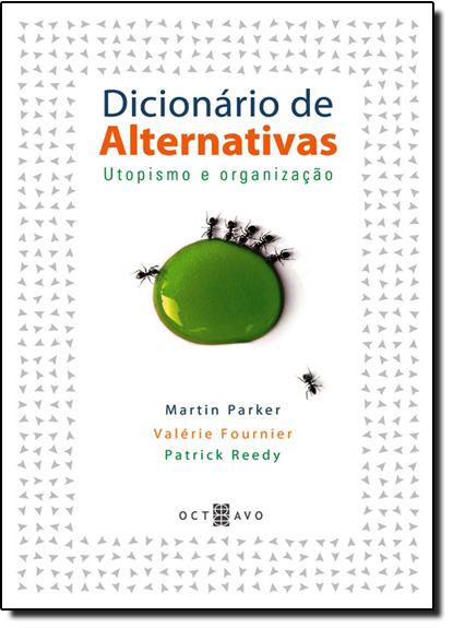 Dicionário de Alternativas: Utopismo e Organização, livro de Martin Parker