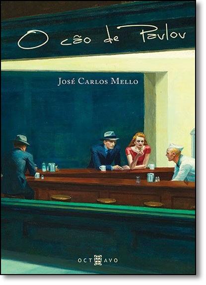 Cão de Pavlov, O, livro de José Carlos Mello