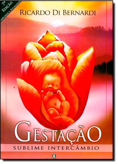 Gestação: Sublime Intercâmbio, livro de Ricardo Di Bernardi