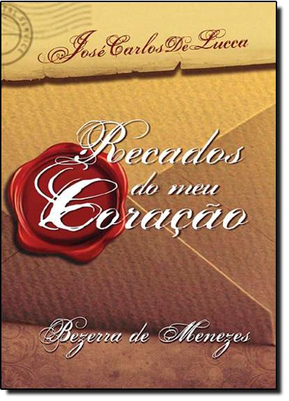 Recados do Meu Coração, livro de José Carlos de Lucca