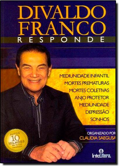 Divaldo Franco Responde - Vol.1, livro de Claudia Saegusa