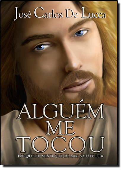 Alguém Me Tocou, livro de Jose Carlos de Lucca