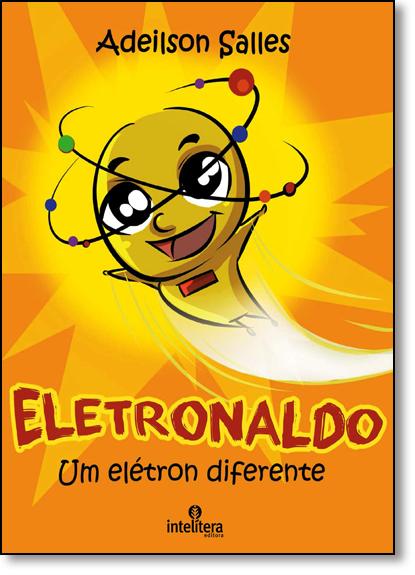 Eletronaldo: Um Eletron Diferente, livro de Adeilson Salles