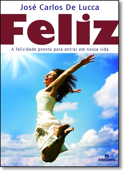 Feliz, livro de José Carlos de Lucca