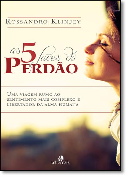5 Faces do Perdão, As, livro de Rossandro Klinjey