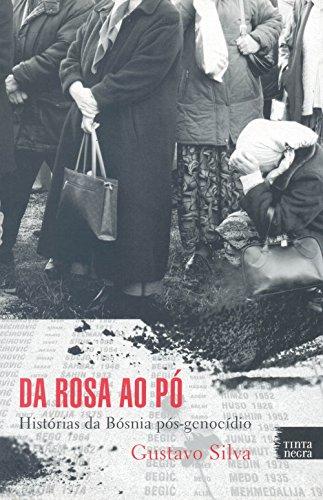 Da Rosa ao Pó: Histórias da Bósnia Pós-genocídio, livro de Gustavo Silva