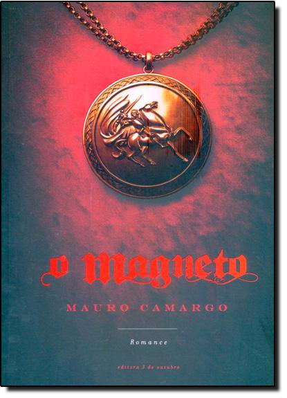 Magneto, O, livro de Mauro Camargo