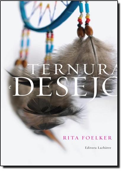 Ternura e Desejo, livro de Rita Foelker