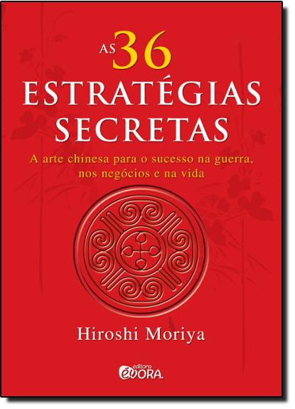 36 Estratégias Secretas, As, livro de Hiroshi Moruya