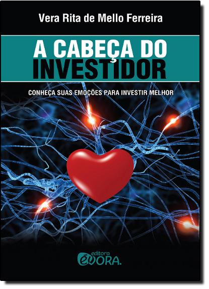 Cabeça do Investidor, A, livro de Vera Rita de Mello Ferreira