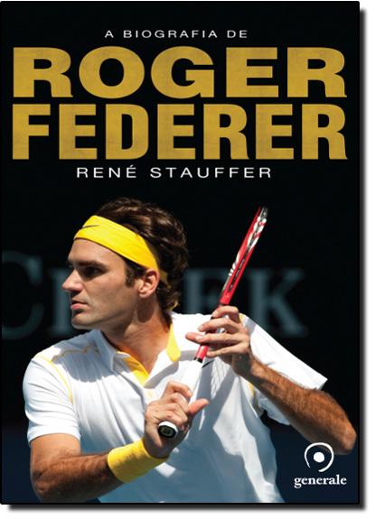 Biografia de Roger Federer, A, livro de René Stauffer