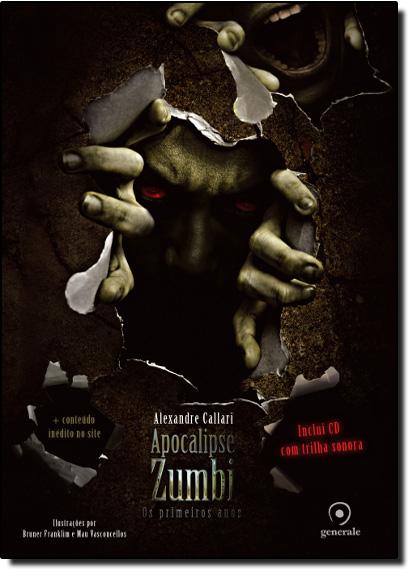 Apocalipse Zumbi: Os Primeiros Anos - Acompanha Cd com Trilha Sonora, livro de Alexandre Callari