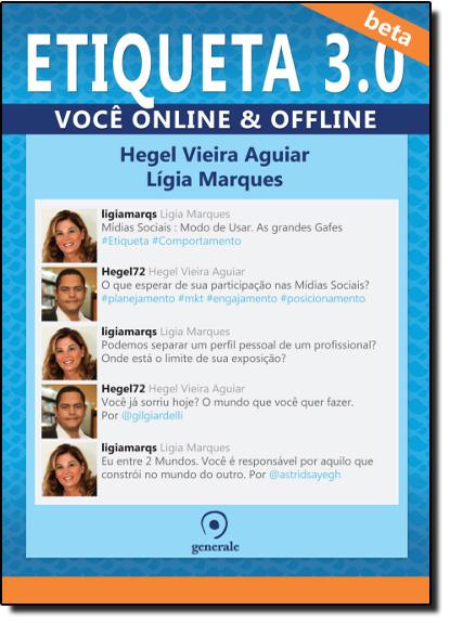 Etiqueta 3.0: Você Online e Offline, livro de Hegel Vieira Aguiar