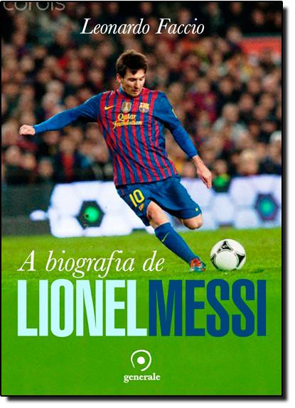 Biografia de Lionel Messi, A, livro de Leonardo Faccio