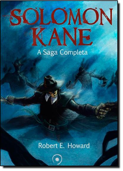Solomon Kane: A Saga Completa, livro de Robert E. Howard