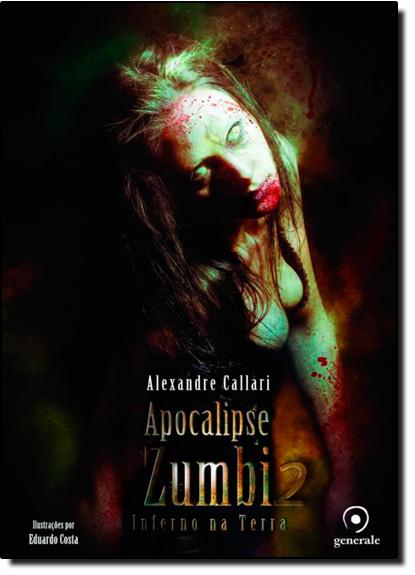 Apocalipse Zumbi 2: Inferno na Terra, livro de Alexandre Callari