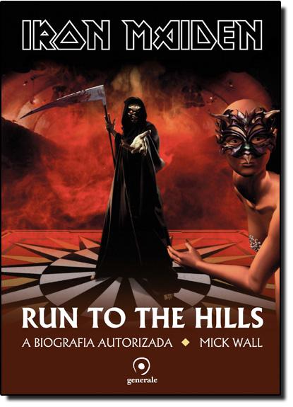 Iron Maiden Run To The Hills: A Biografia Autorizada, livro de Mick Wall