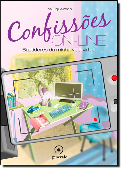 Confissões On-line: Bastidores da Minha Vida Virtual, livro de Iris Figueiredo