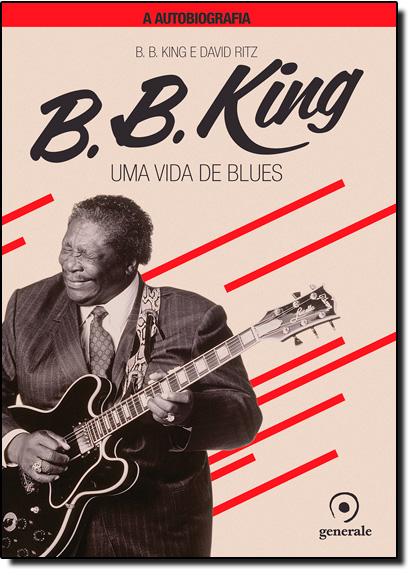 B. B. King: Uma Vida de Blues, livro de B. B. King
