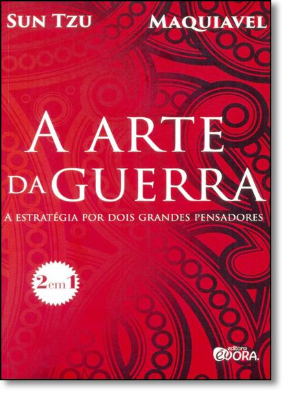 Arte da Guerra, A: A Estratégia por Dois Grandes Pensadores, livro de Sun Tzu
