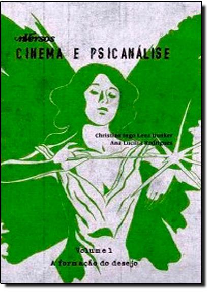 Criação do Desejo, A - Vol.1 - Coleção Cinema e Psicanálise, livro de John Peter Sloan