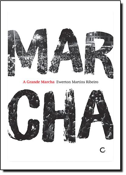 Grande Marcha, A, livro de Ewerton Martins Ribeiro