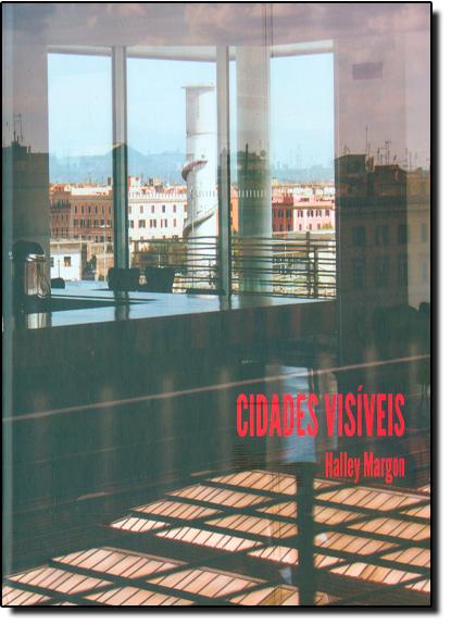 Cidades Visíveis, livro de Halley Margon