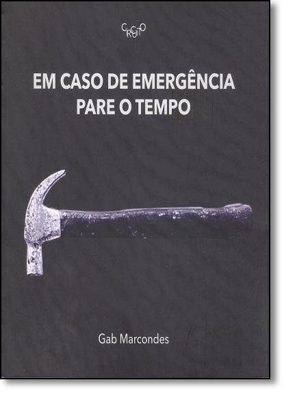 Em Caso de Emergência Pare o Tempo, livro de Gab Marcondes
