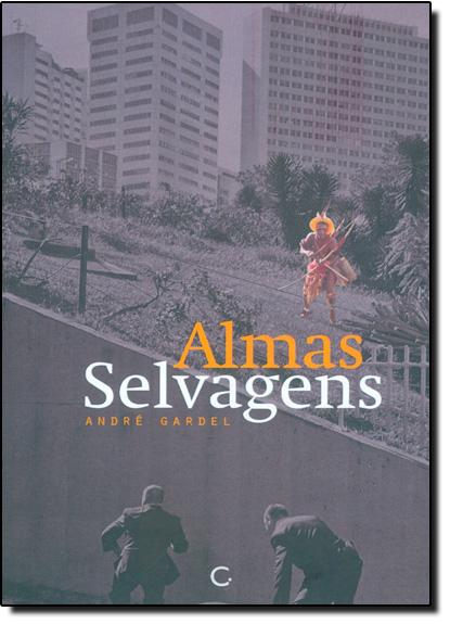 Almas Selvagens, livro de André Gardel