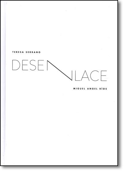 Desenlace - Vol.95 - Coleção Arte e Tecnologia - Bilíngue Português e Inglês, livro de Teresa Serrano