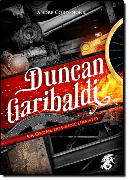 Duncan Garibaldi e a Ordem dos Bandeirantes, livro de A. Z. Cordenonsi