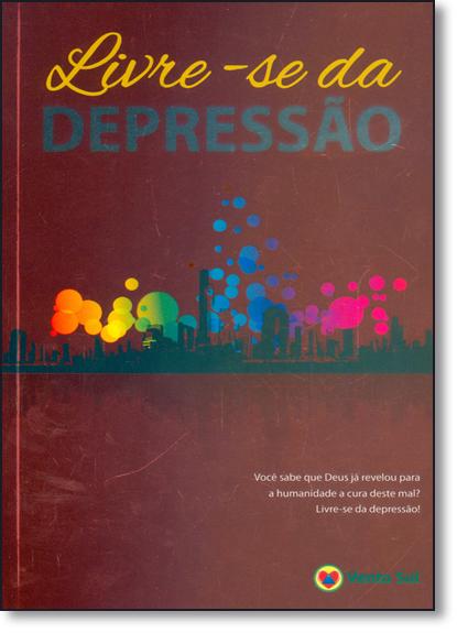 Livre-se da Depressão, livro de Corpo Redatorial Vento Sul