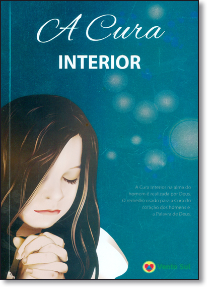 Cura Interior, A, livro de Corpo Redatorial Vento Sul