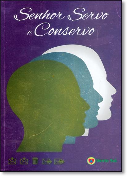 Senhor Servo e Conservo, livro de Corpo Redatorial Vento Sul