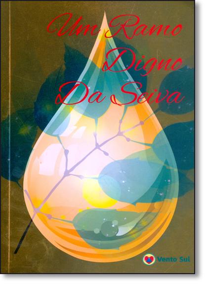 Ramo Digno da Seiva, Um - Série A Obra de Deus, livro de Corpo Redatorial Vento Sul