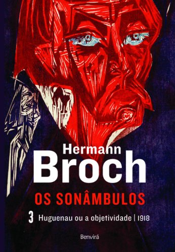 Huguenau ou a objetividade - 1918 (Vol. 3), livro de Hermann Broch