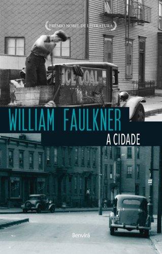 A cidade - Vol. 2 da Trilogia Snopes, livro de William Faulkner