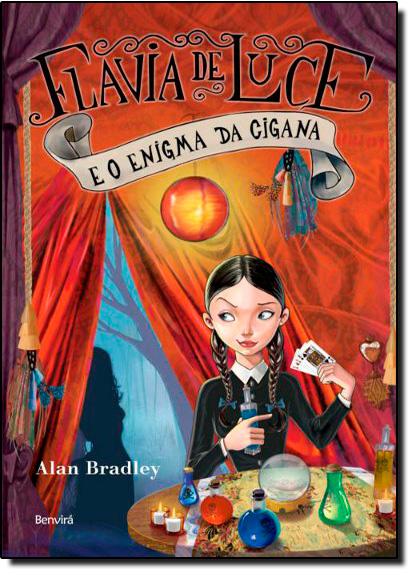 Flavia de Luce e o Enigma da Cigana, livro de Alan Bradley