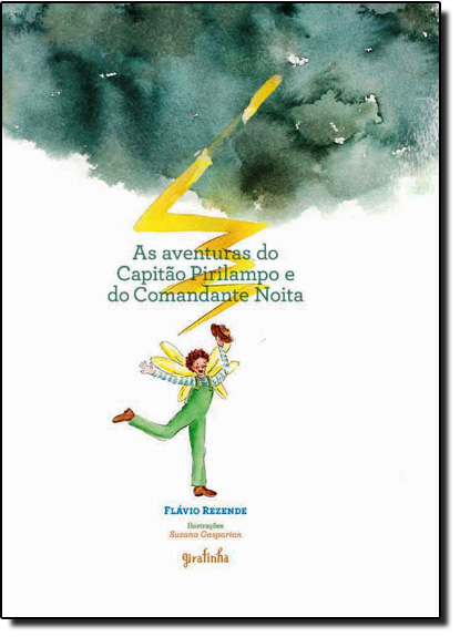 Aventuras do Capitão Pirilampo e do Comandante Noita, As, livro de Flávio Rezende