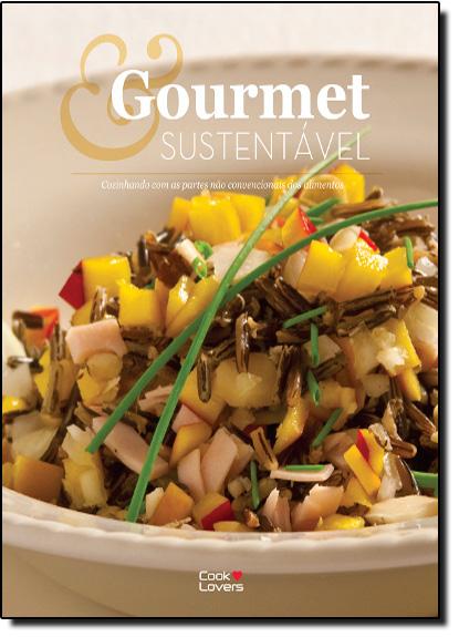 Gourmet e Sustentável: Cozinhando com as Partes Não Convencionais dos Alimentos, livro de ONG Banco de Alimentos