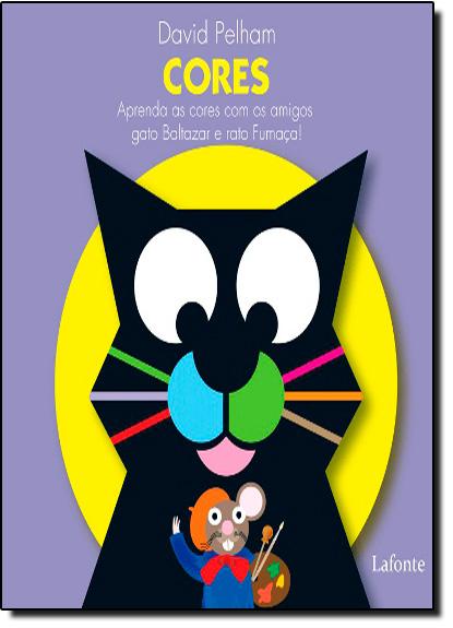 Cores: Aprendendo Cores Com os Amigos Gato Baltazar e Rato Fumaça! Pop-Up, livro de David Pelham