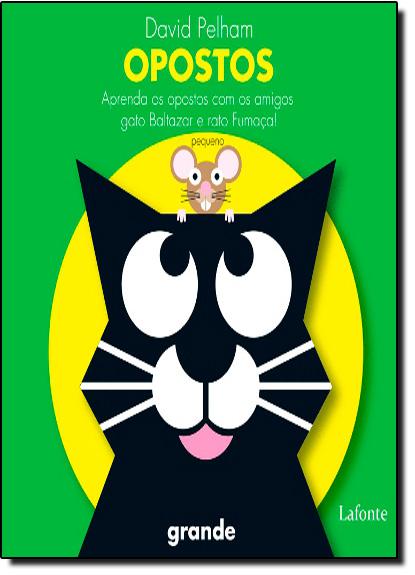 Opostos: Aprenda os Opostos Com os Amigos Gato Baltazar e Rato Fumaça! - Pop-Up, livro de David Pelham