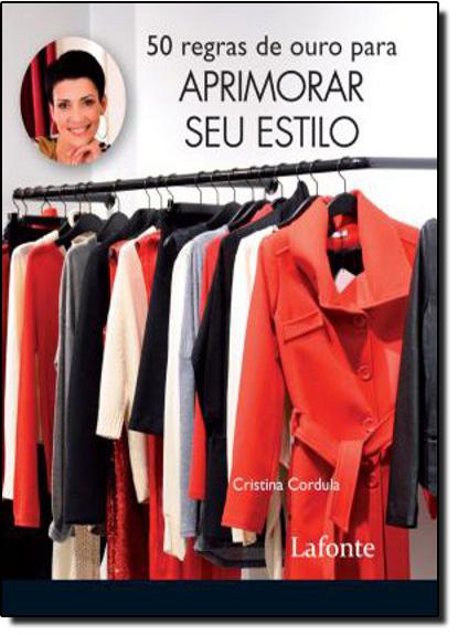 50 Regras de Ouro para Aprimorar Seu Estilo, livro de Cristina Cordula