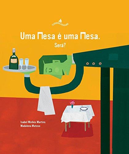 Uma Mesa é Uma Mesa... Será?, livro de Isabel Minhós Martins; Madalena Matoso