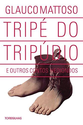 Tripé Do Tripudio E Outros Contos Hediondos, livro de Glauco Mattoso